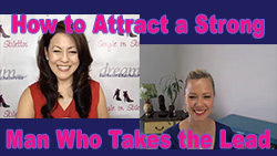 Show #236: How to Attract a Strong Man Who Takes the Lead