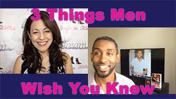 Show #243: 3 Things Men Wish You Knew...