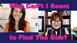 Show #249: Why Can't I Seem to Find The One?