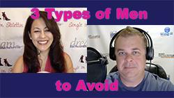 Show #255: 3 Types of Men to Avoid