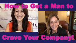 Show #251: How to Get a Man to Crave Your Company!