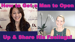 Show #252: How to Get a Man to Open Up & Share His Feelings!