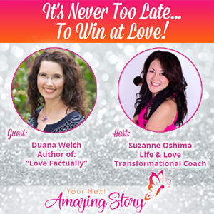 It's Never Too Late To Win at Love!
