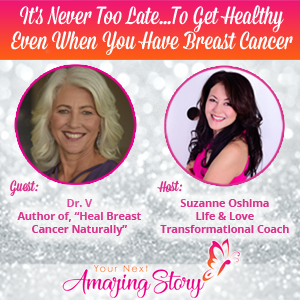 It's Never Too Late To Get Healthy Even When You Have Breast Cancer