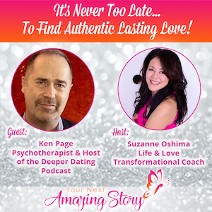 It's Never Too Late To Find Authentic Lasting Love!