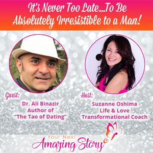 It's Never Too Late To Be Absolutely Irresistible to a Man!