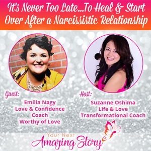 It's Never Too Late To Heal & Start Over After a Narcissistic Relationship