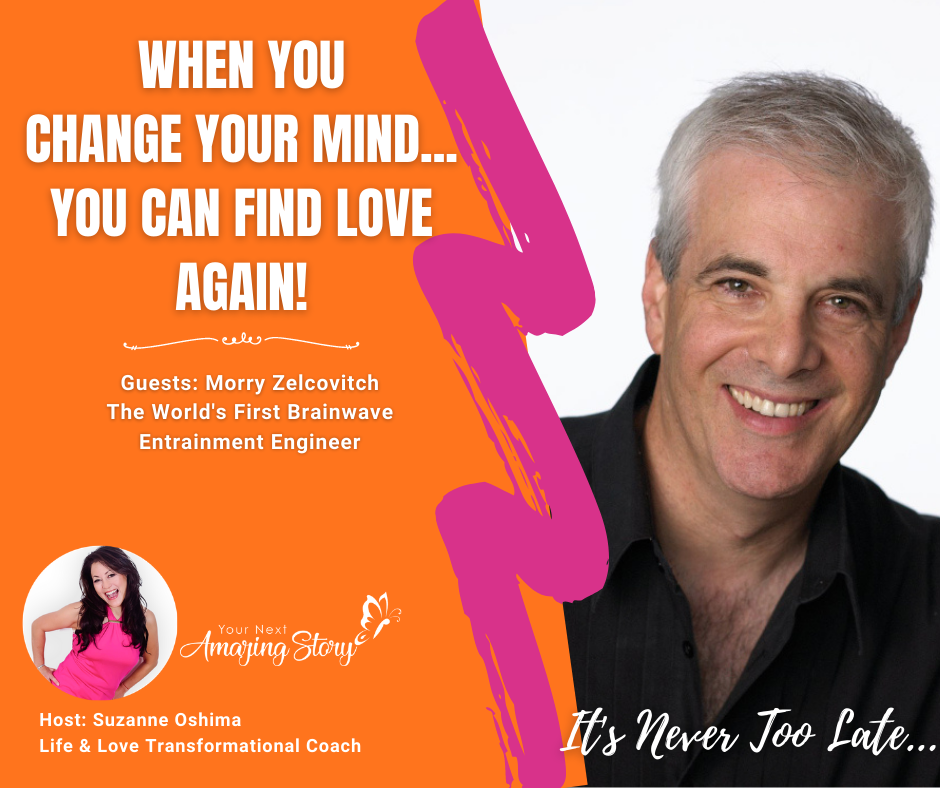 When You Change Your Mind, You Can Find Love Again