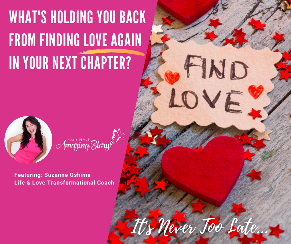What's Holding You Back from Finding Love Again In Your Next Chapter?
