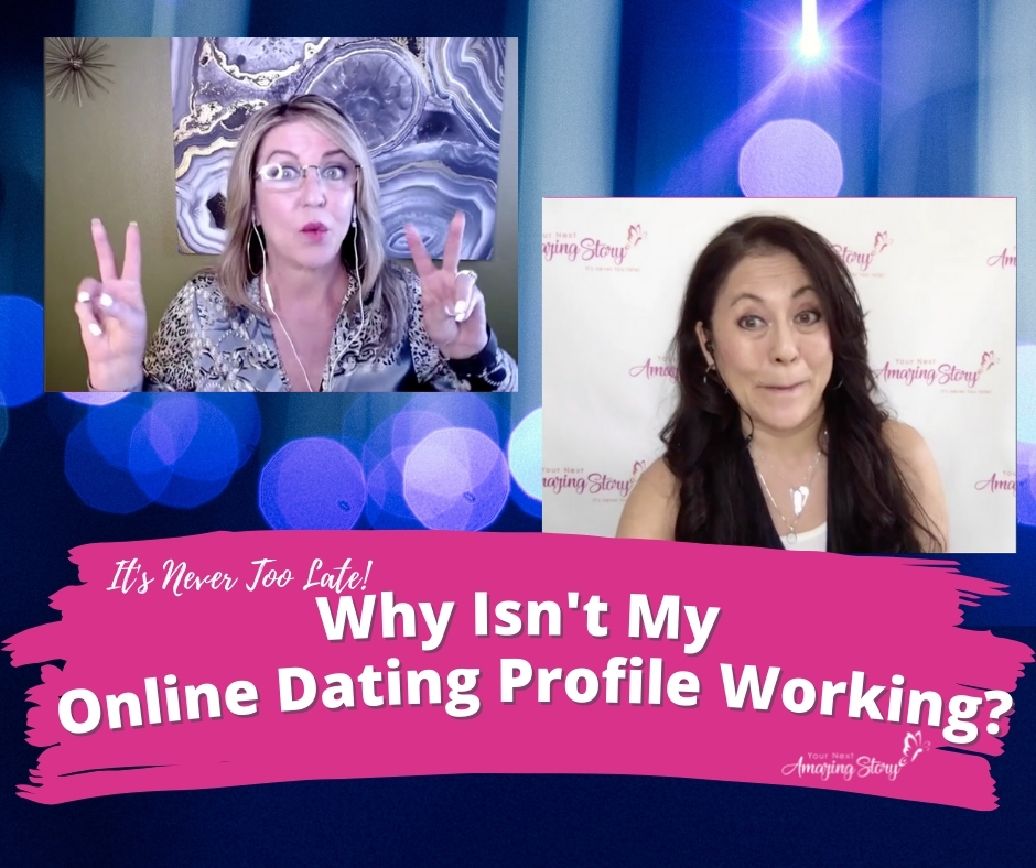 Why Isn't My Online Dating Profile Working?